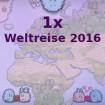 1x Weltreise 2016