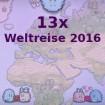 13x Weltreise 2016